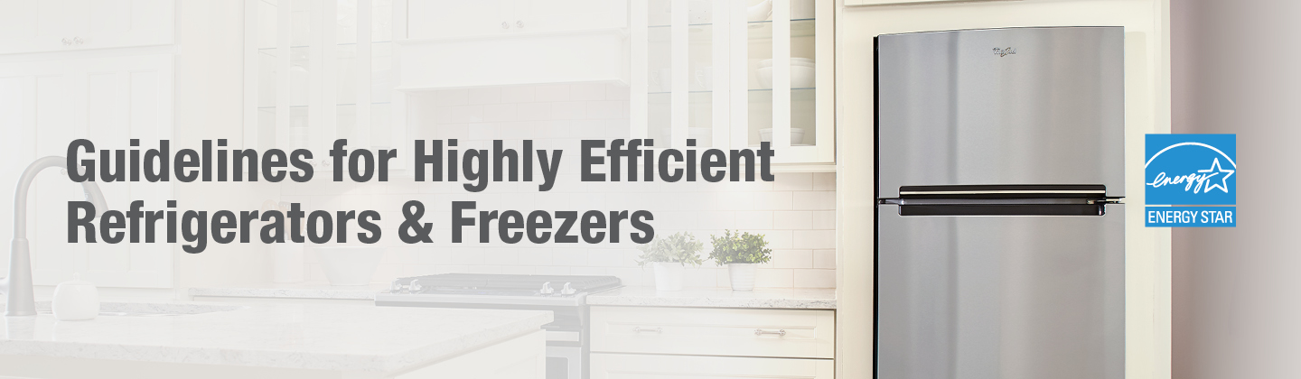 Guidelines for Highly Efficient Refrigerators and Freezers